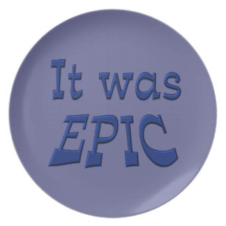 It Was Epic - Blue Background Dinner Plates