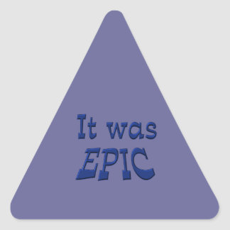 It Was Epic - Blue Background Triangle Sticker