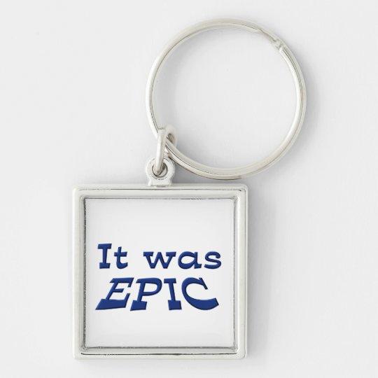 It Was Epic Keychain