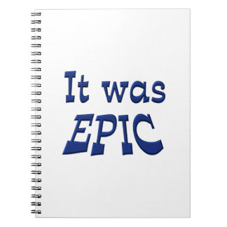 It Was Epic Notebook