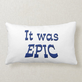 It Was Epic Throw Pillows
