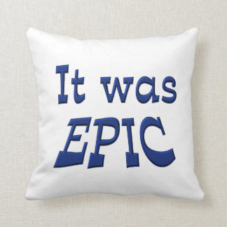 It Was Epic Throw Pillow