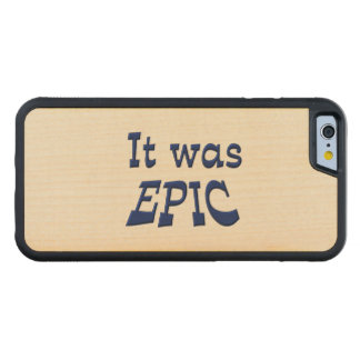 It Was Epic Carved® Maple iPhone 6 Bumper Case