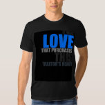 It Was Love That Purchased This Traitor's Heart Tee Shirt