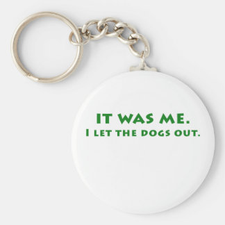 It was me I let the dogs out Keychain