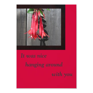 It was nice hanging around with you - Flower card