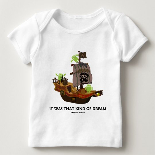 It Was That Kind Of Dream (Android Ghost Ship) Baby T-Shirt