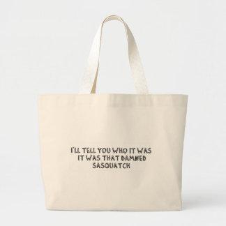 It Was That Sasquatch Canvas Bags
