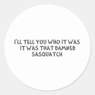 It Was That Sasquatch Classic Round Sticker
