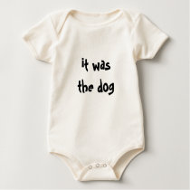 It was the dog! baby bodysuit