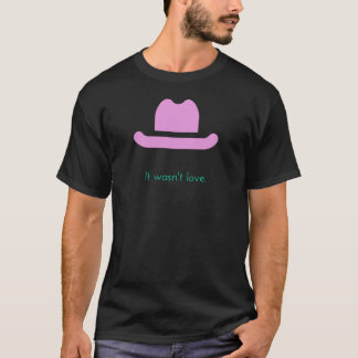 It Wasn't Love Clothing Line T-Shirt