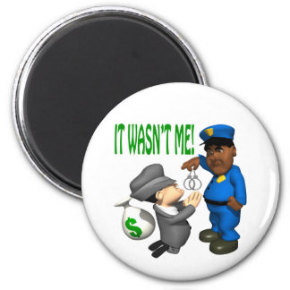 It Wasnt Me 2 Inch Round Magnet