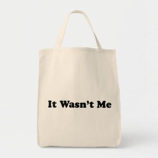 It Wasn't Me Grocery Tote Bag