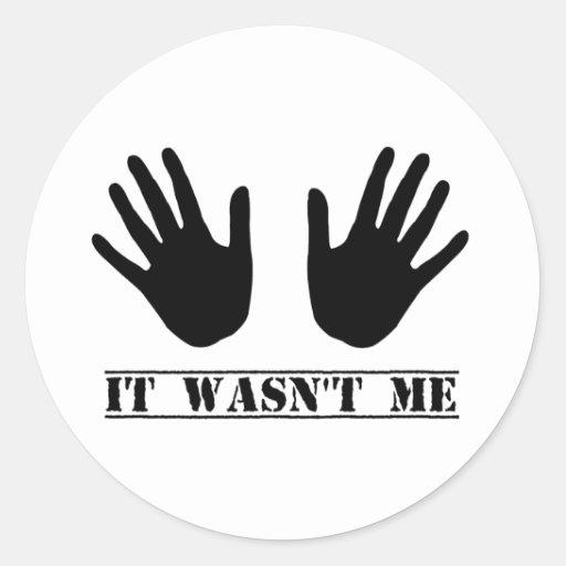 It Wasn't Me Hands Sticker