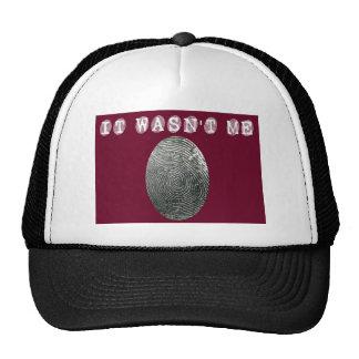It wasn't me in red trucker hat