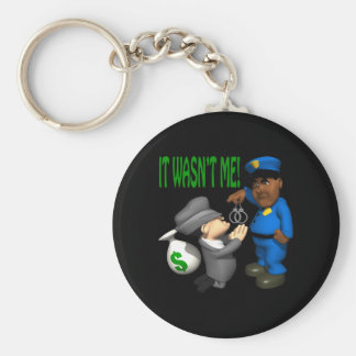It Wasnt Me Keychain