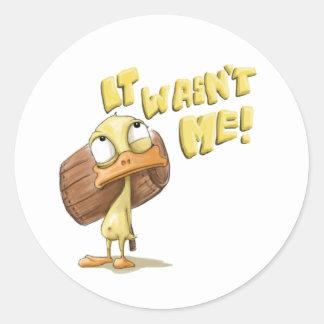 It Wasn't ME! - Sticker