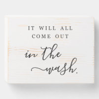 It Will All Come Out in the Wash Laundry Room Wooden Box Sign