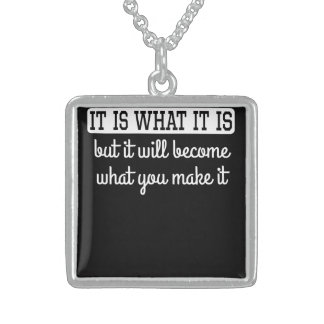 It Will Become What You Make It Sterling Silver Necklace