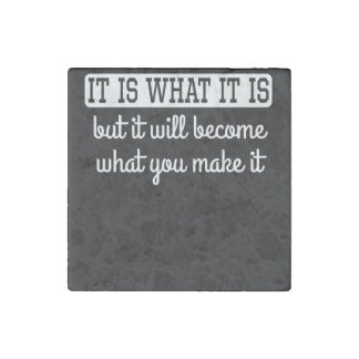It Will Become What You Make It Stone Magnet