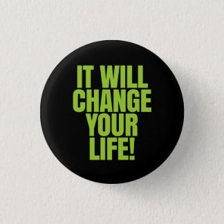 It will change your life - It Works! Global Pinback Button