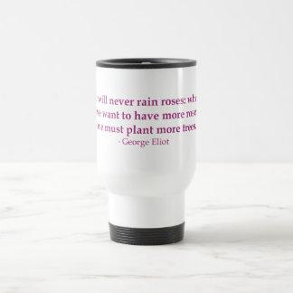 It Will Never Rain Roses 15 Oz Stainless Steel Travel Mug