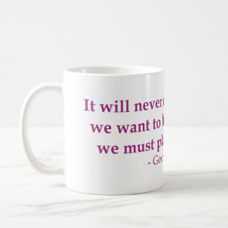 It Will Never Rain Roses Mug