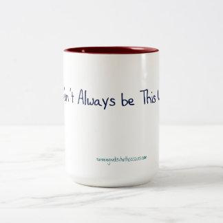 It Won't Always be this Way - Mug, Customize It! Two-Tone Coffee Mug