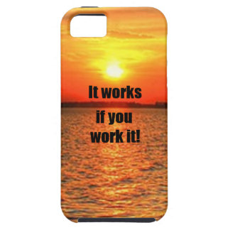 It Works If You Work It iPhone 5 Case