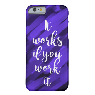"""it works if you work it"" quote iphone case cover"