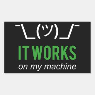 It works on my machine - Programmer Excuse WHT/GRN Rectangular Sticker
