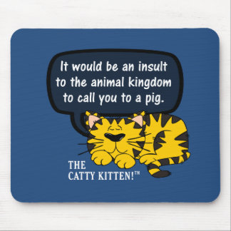 It would be an insult to animals to call you one mouse pads