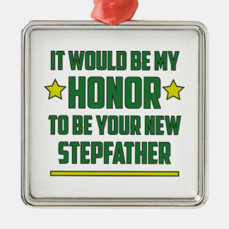 It would be my Honor to be your new Stepfather. Christmas Tree Ornaments