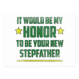 It would be my Honor to be your new Stepfather. Postcard