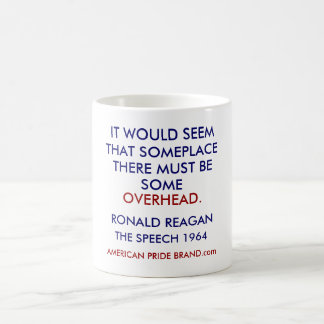 IT WOULD SEEM, THAT SOMEPLACE , THERE MUST BE, ... CLASSIC WHITE COFFEE MUG