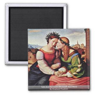 Italia y Germania (Shulamith y Maria) Imán Cuadrado