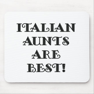 Italian Aunts Are Best Mouse Pad