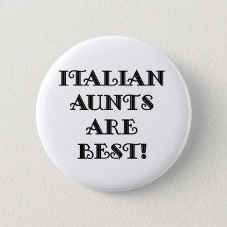 Italian Aunts Are Best Pinback Button