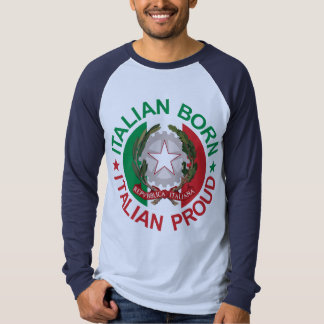 Italian Born Italian Proud T Shirt