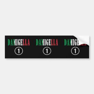 Italian Bridesmaids : Damigella Numero Uno Car Bumper Sticker
