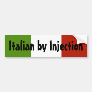 Italian by Injection Bumper Sticker