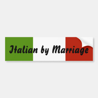 Italian by Marriage Bumper Sticker