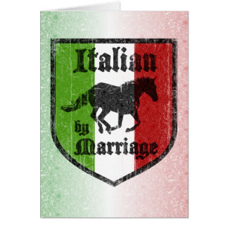 Italian by Marriage Greeting Card