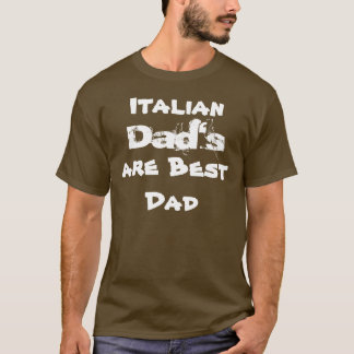 Italian Dad's are Best Dad T-Shirt