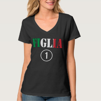 Italian Daughters : Figlia Numero Uno T-Shirt