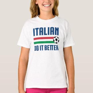 Italian Do It Better Soccer T-Shirt