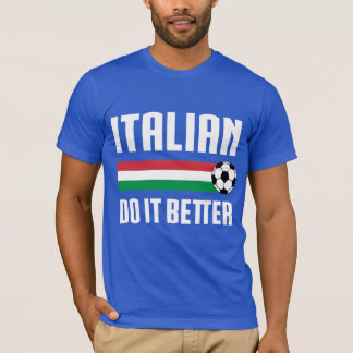 Italian Do It Better Soccer T-Shirt
