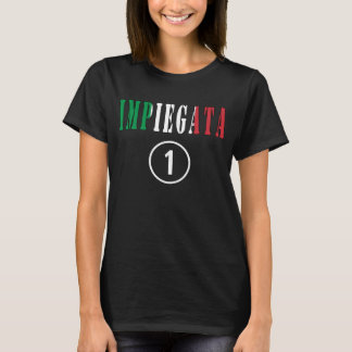 Italian Employees for Her : Impiegata Numero Uno T-Shirt