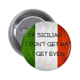 Italian  Flag I don't get mad I get even Pinback Button