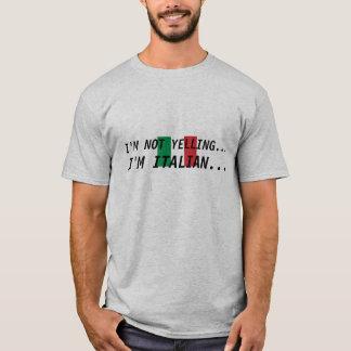 italian-flag, I'M NOT YELLING..., I'M ITALIAN... T-Shirt